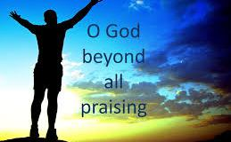 Your Sunday Hymn: Oh God Beyond All Praising